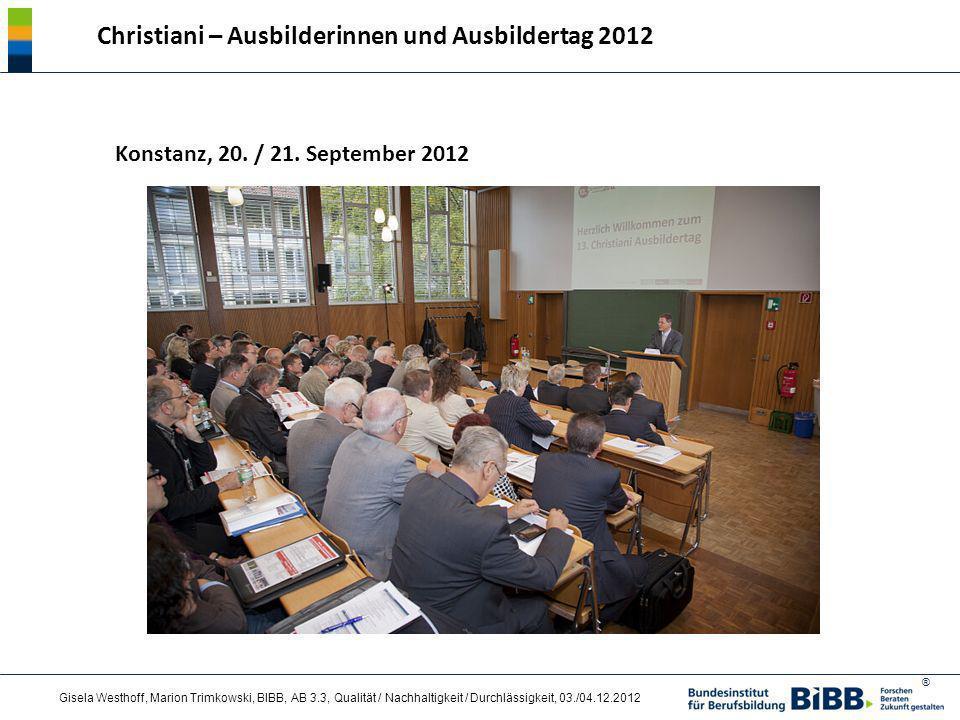 ® Gisela Westhoff, Marion Trimkowski, BIBB, AB 3.3, Qualität / Nachhaltigkeit / Durchlässigkeit, 03./04.12.2012 Konstanz, 20. / 21. September 2012 Chr