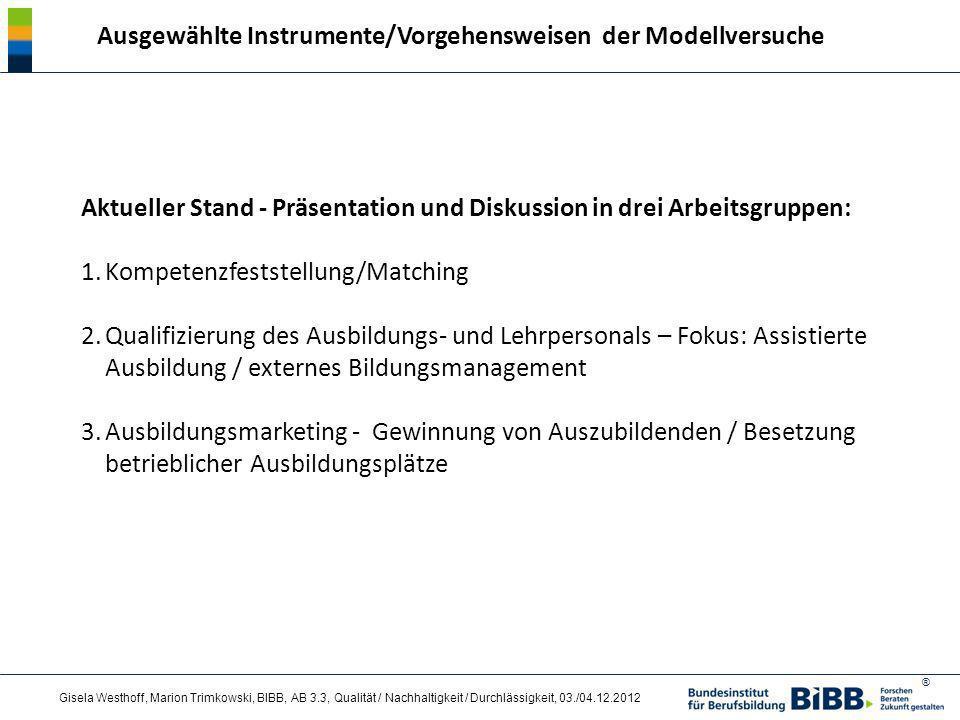 ® Gisela Westhoff, Marion Trimkowski, BIBB, AB 3.3, Qualität / Nachhaltigkeit / Durchlässigkeit, 03./04.12.2012 Ausgewählte Instrumente/Vorgehensweise