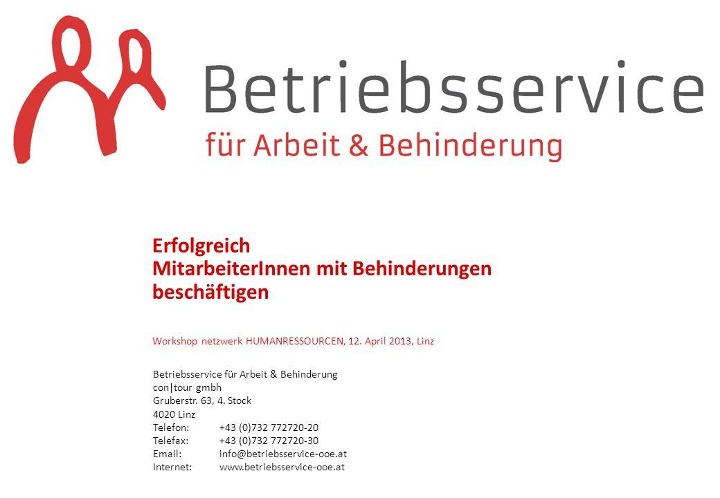 Betriebsservice für Arbeit & Behinderung con|tour gmbh Gruberstr. 63, 4. Stock 4020 Linz Telefon: +43 (0)732 772720-20 Telefax:+43 (0)732 772720-30 Em