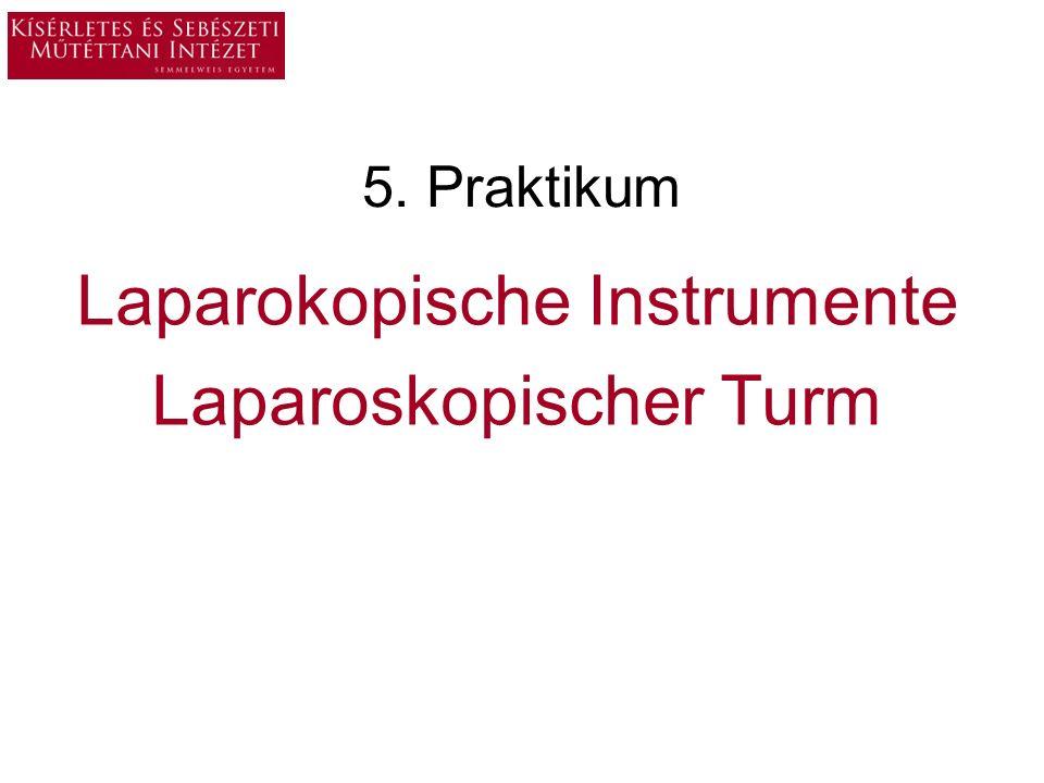 Lernziele: 1.Bestandteile und Funktionen des laparoskopischen Turmes 2.Laparoskopische Instrumente und ihrer Verwendung 3.