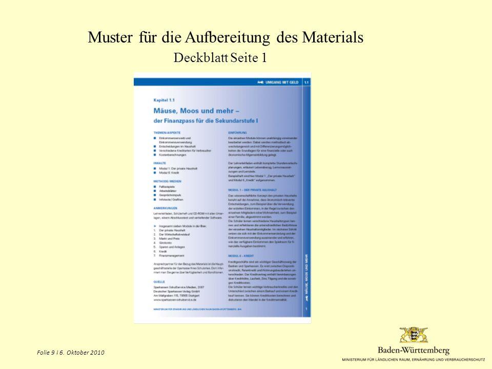 Folie 10 I 6. Oktober 2010 Muster für die Aufbereitung des Materials Deckblatt Seite 2