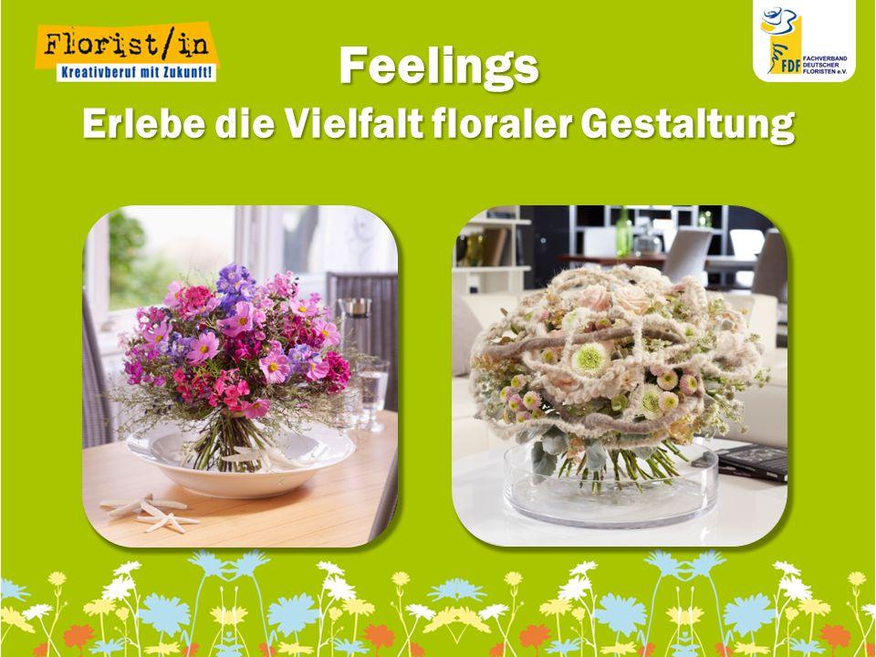 111111 111111 11 Feelings Erlebe die Vielfalt floraler Gestaltung