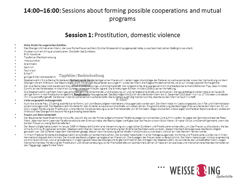 14:00–16:00: Sessions about forming possible cooperations and mutual programs Session 1: Prostitution, domestic violence Tippfehler/Rechtschreibung In