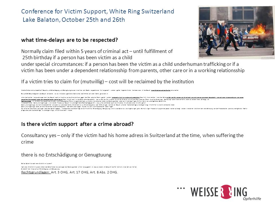 what time-delays are to be respected? Normally claim filed within 5 years of criminal act – until fulfillment of 25th birthday if a person has been vi