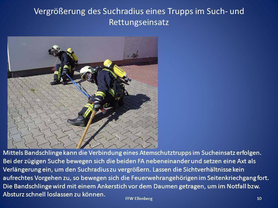 Vergrößerung des Suchradius eines Trupps im Such- und Rettungseinsatz FFW Ellenberg10 Mittels Bandschlinge kann die Verbindung eines Atemschutztrupps