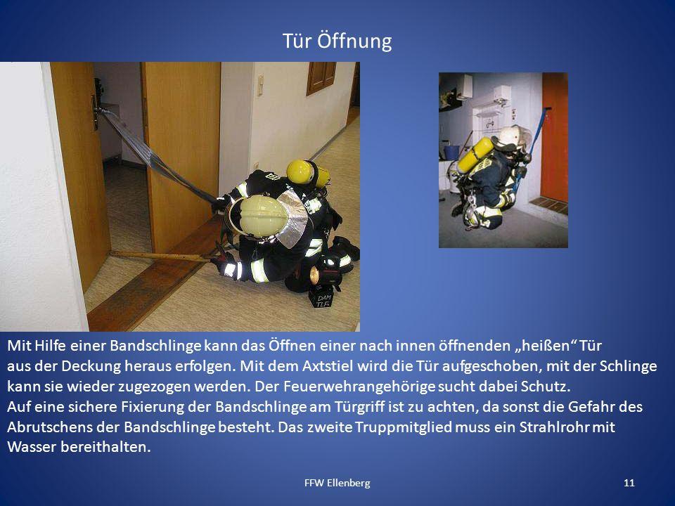 Tür Öffnung FFW Ellenberg11 Mit Hilfe einer Bandschlinge kann das Öffnen einer nach innen öffnenden heißen Tür aus der Deckung heraus erfolgen. Mit de
