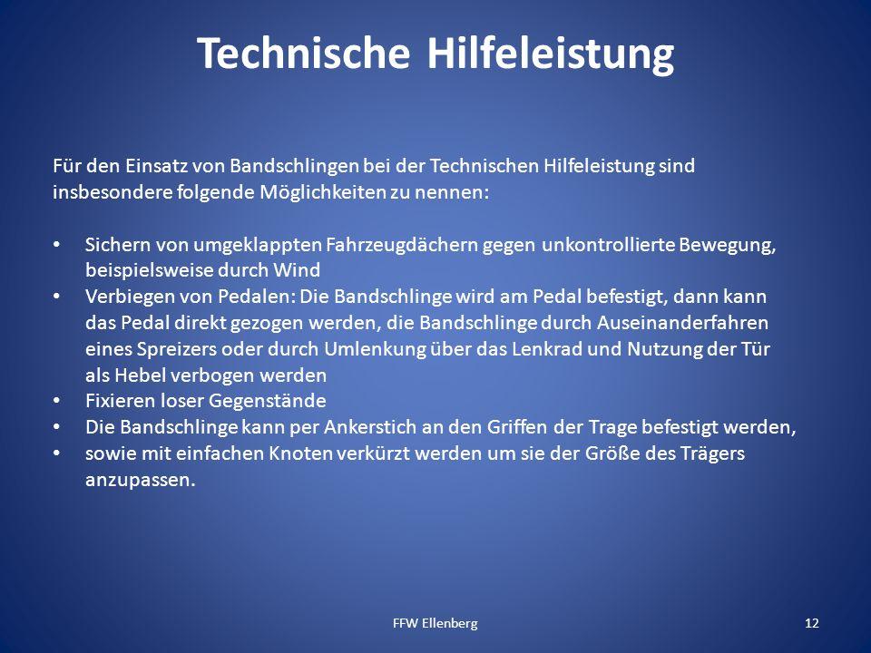 Technische Hilfeleistung Für den Einsatz von Bandschlingen bei der Technischen Hilfeleistung sind insbesondere folgende Möglichkeiten zu nennen: Siche