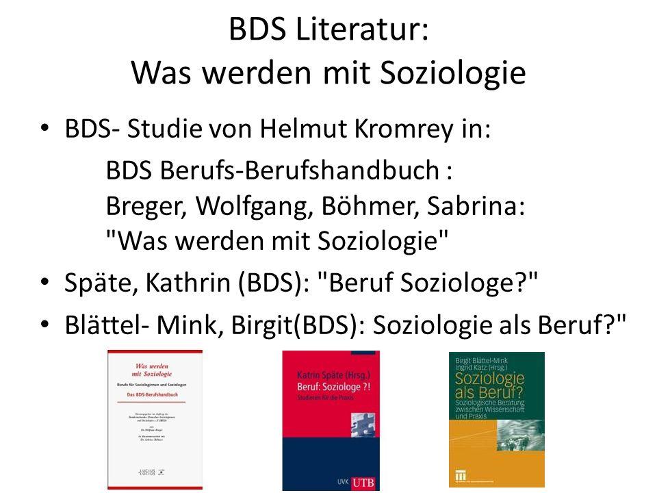 BDS Literatur: Was werden mit Soziologie BDS- Studie von Helmut Kromrey in: BDS Berufs-Berufshandbuch : Breger, Wolfgang, Böhmer, Sabrina: