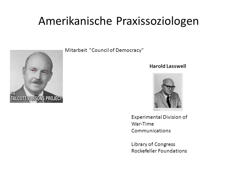 Amerikanische Praxissoziologen Harold Lasswell Experimental Division of War-Time Communications Library of Congress Rockefeller Foundations Mitarbeit