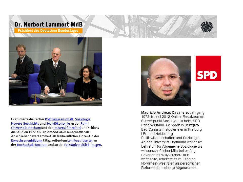 Maurizio Andreas Cavaliere: Jahrgang 1972, ist seit 2012 Online-Redakteur mit Schwerpunkt Social Media beim SPD Parteivorstand. Geboren in Stuttgart-