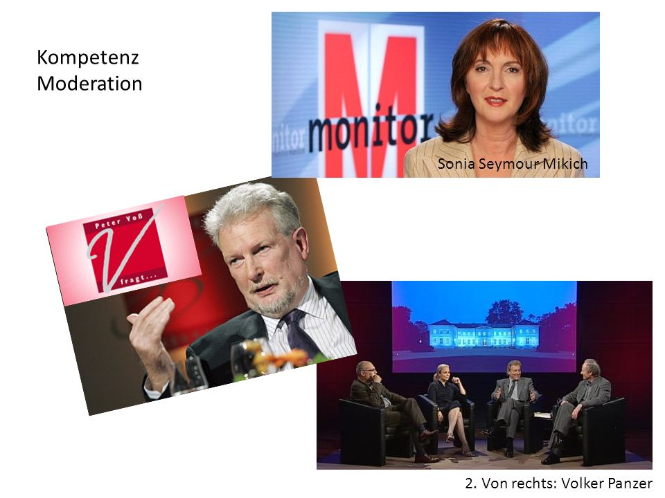 Sonia Seymour Mikich 2. Von rechts: Volker Panzer Kompetenz Moderation