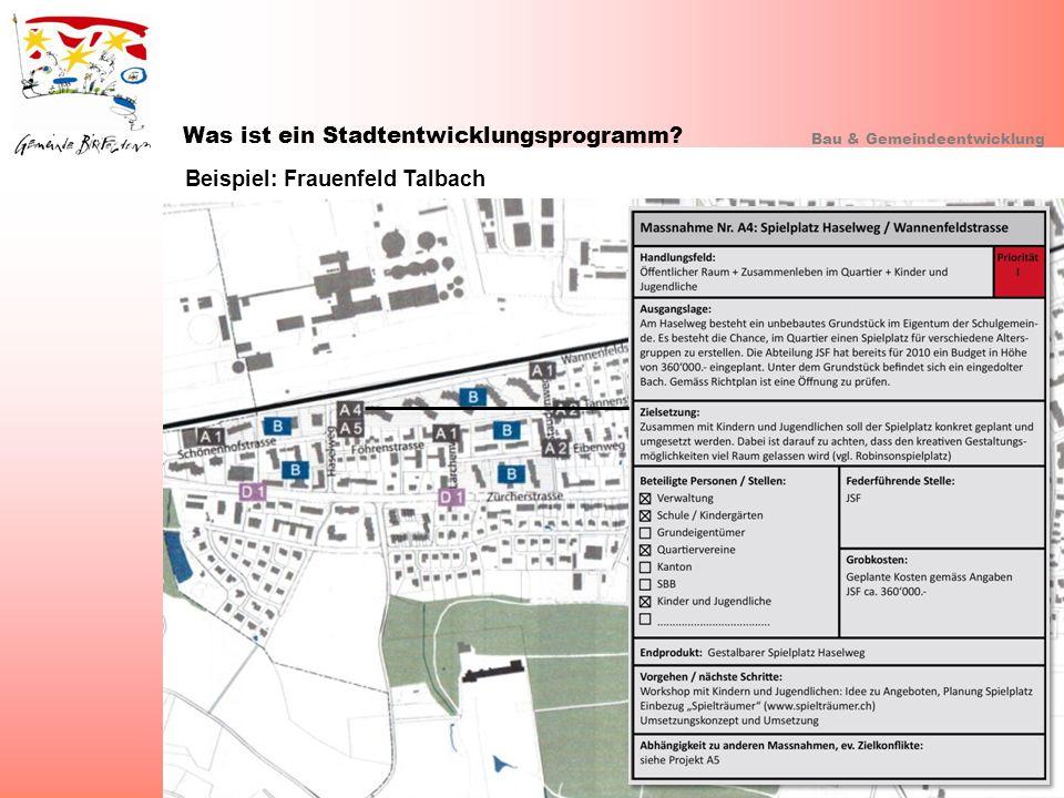 Was ist ein Stadtentwicklungsprogramm? Bau & Gemeindeentwicklung Beispiel: Frauenfeld Talbach
