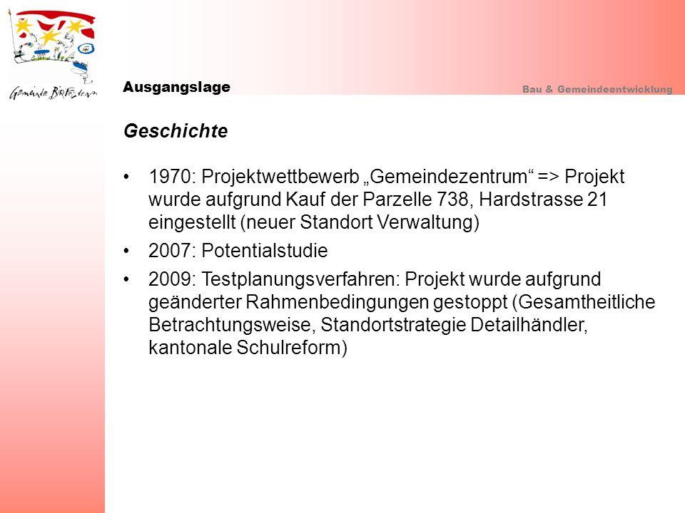Ausgangslage Bau & Gemeindeentwicklung Geschichte 1970: Projektwettbewerb Gemeindezentrum => Projekt wurde aufgrund Kauf der Parzelle 738, Hardstrasse