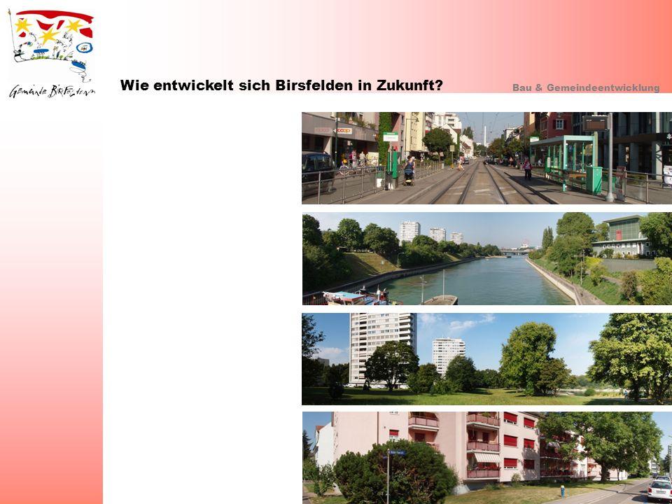 Wie entwickelt sich Birsfelden in Zukunft? Bau & Gemeindeentwicklung