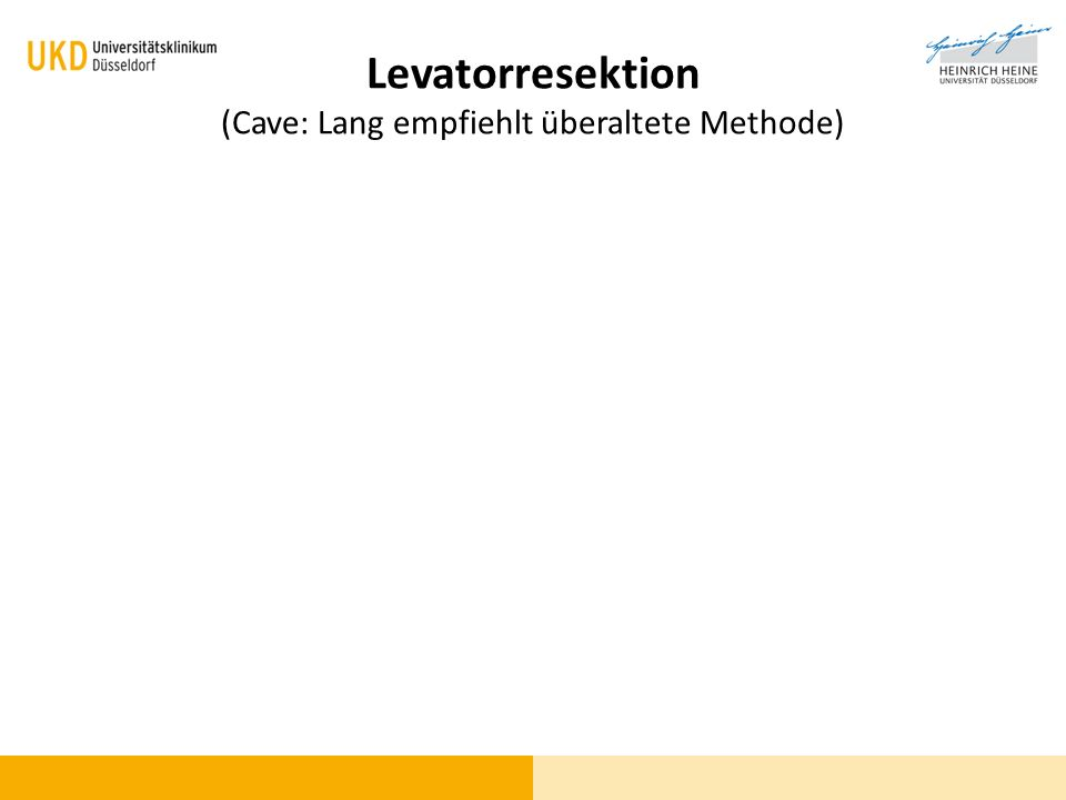 Levatorresektion (Cave: Lang empfiehlt überaltete Methode)
