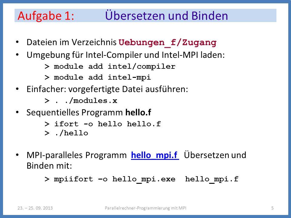 Aufgabe 1: Übersetzen und Binden Parallelrechner-Programmierung mit MPI523.