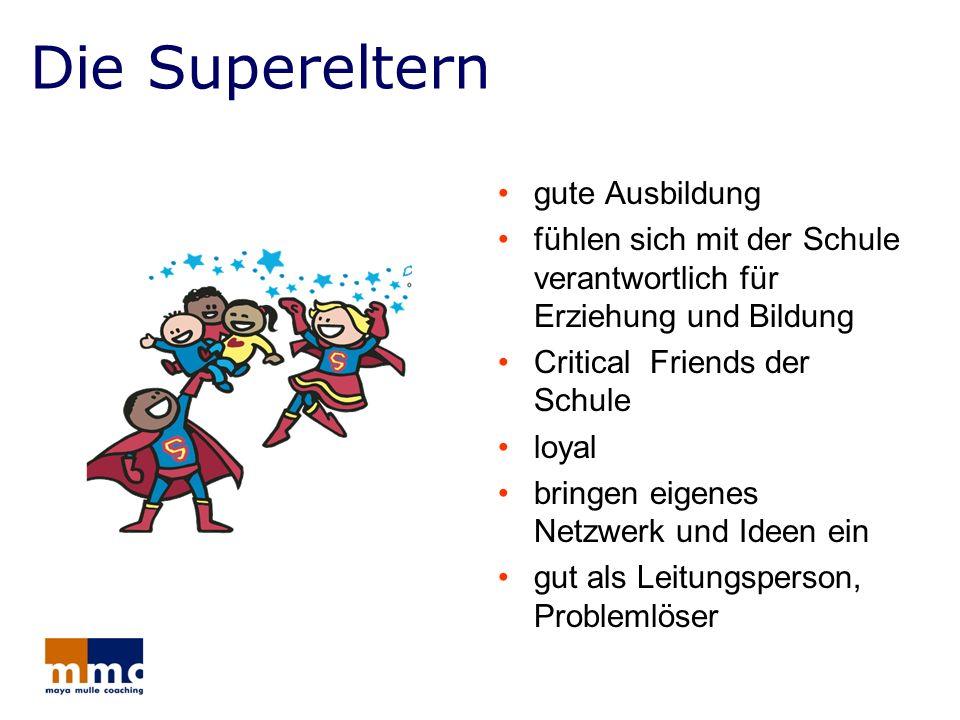 Die Supereltern gute Ausbildung fühlen sich mit der Schule verantwortlich für Erziehung und Bildung Critical Friends der Schule loyal bringen eigenes