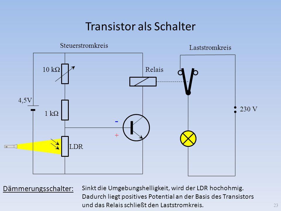 Transistor als Schalter 4,5V 10 k 1 k LDR Relais 230 V Dämmerungsschalter: Sinkt die Umgebungshelligkeit, wird der LDR hochohmig. Dadurch liegt positi