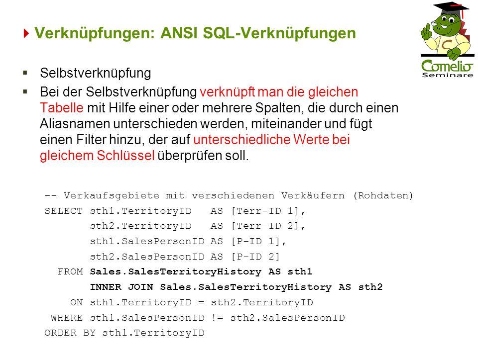 Verknüpfungen: ANSI SQL-Verknüpfungen -- Verkaufsgebiete mit verschiedenen Verkäufern (Rohdaten) SELECT sth1.TerritoryID AS [Terr-ID 1], sth2.Territor