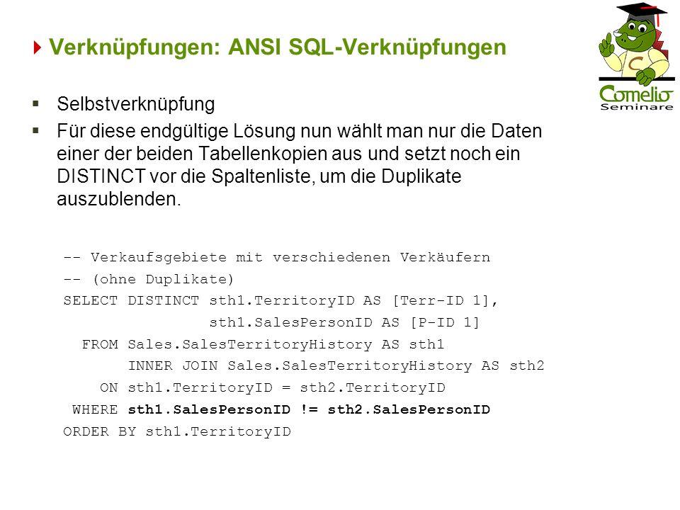 Verknüpfungen: ANSI SQL-Verknüpfungen -- Verkaufsgebiete mit verschiedenen Verkäufern -- (ohne Duplikate) SELECT DISTINCT sth1.TerritoryID AS [Terr-ID
