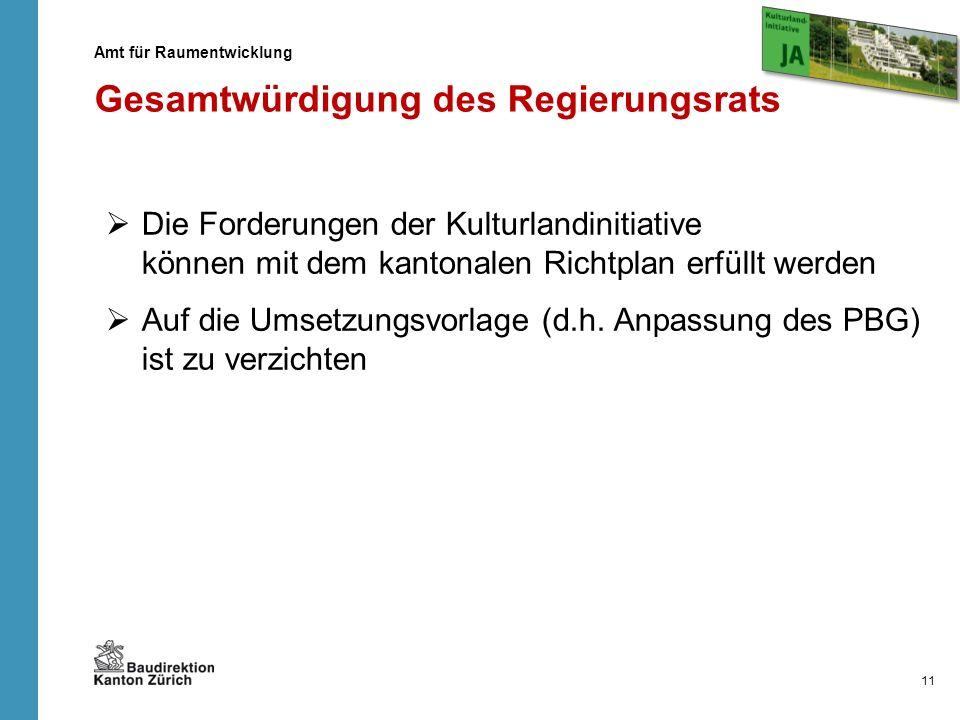 Die Forderungen der Kulturlandinitiative können mit dem kantonalen Richtplan erfüllt werden Auf die Umsetzungsvorlage (d.h. Anpassung des PBG) ist zu