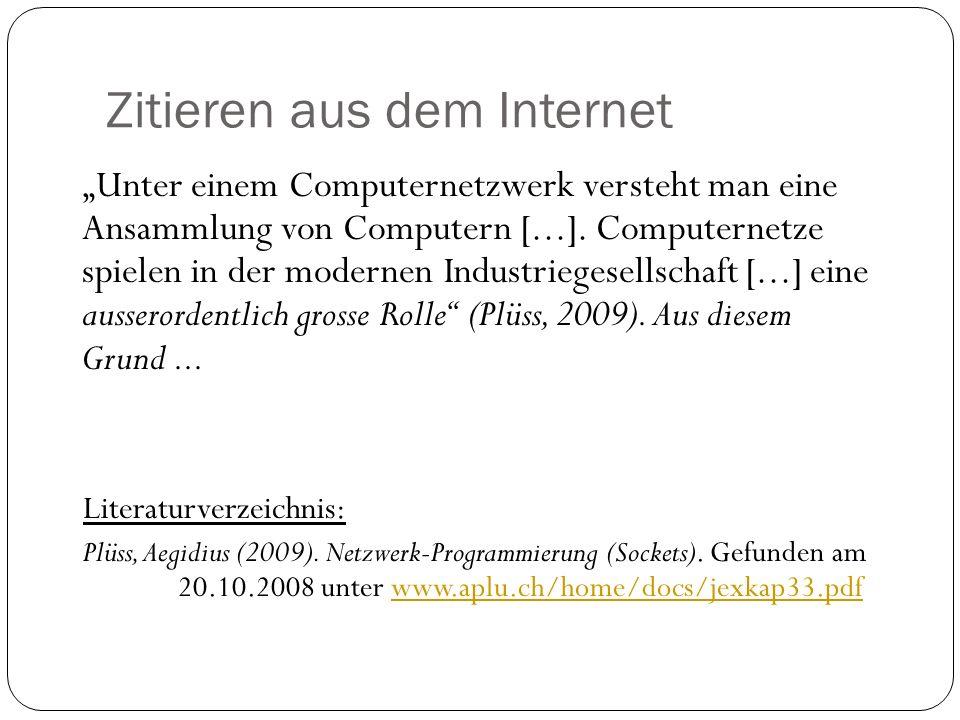 Zitieren aus dem Internet Unter einem Computernetzwerk versteht man eine Ansammlung von Computern [...].