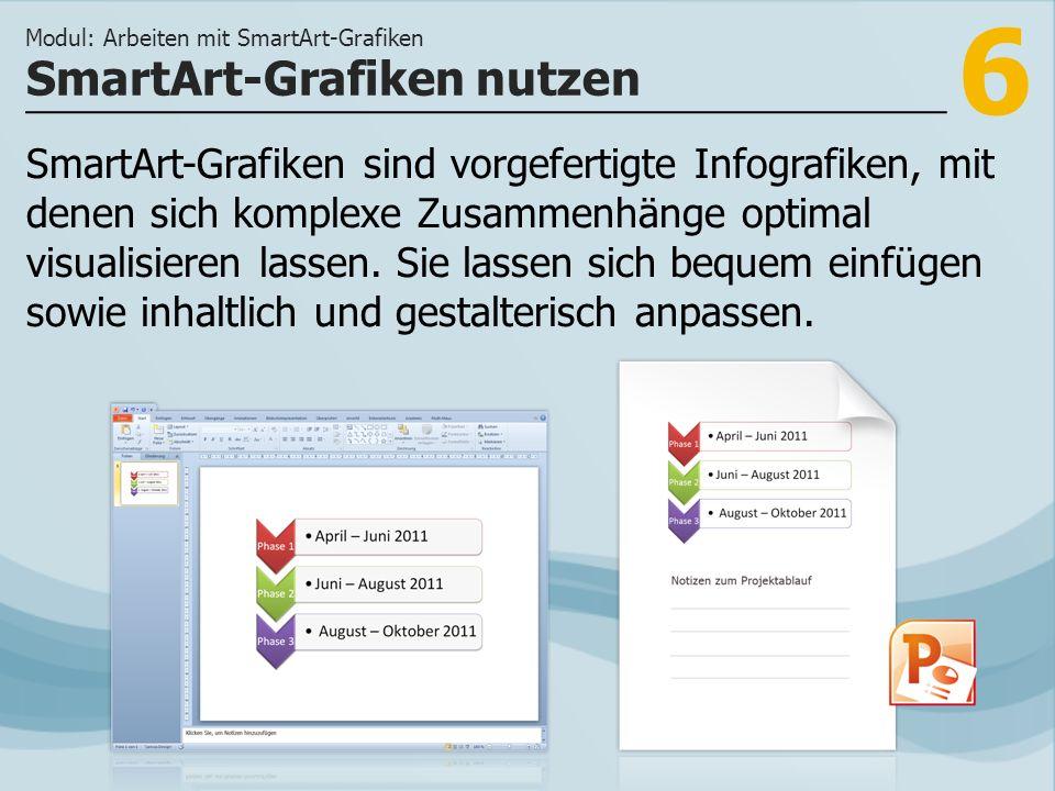 6 SmartArt-Grafiken sind vorgefertigte Infografiken, mit denen sich komplexe Zusammenhänge optimal visualisieren lassen.