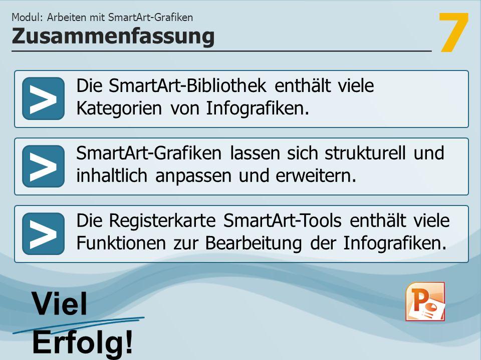 7 >>> Die SmartArt-Bibliothek enthält viele Kategorien von Infografiken.