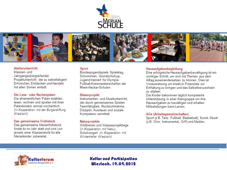 Kultur und Partizipation Wiesloch, 19.04.2012 Hausaufgabenbegleitung Eine erfolgreiche Hausaufgabenbewältigung ist ein wichtiger Schritt, um sich mit