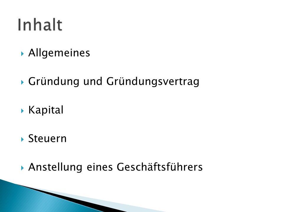 Allgemeines Gründung und Gründungsvertrag Kapital Steuern Anstellung eines Geschäftsführers