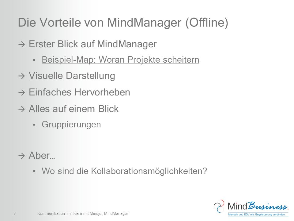 7 Die Vorteile von MindManager (Offline) Erster Blick auf MindManager Beispiel-Map: Woran Projekte scheitern Visuelle Darstellung Einfaches Hervorhebe