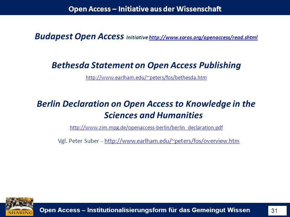 Open Access – Institutionalisierungsform für das Gemeingut Wissen 31 Open Access – Initiative aus der Wissenschaft Vgl.
