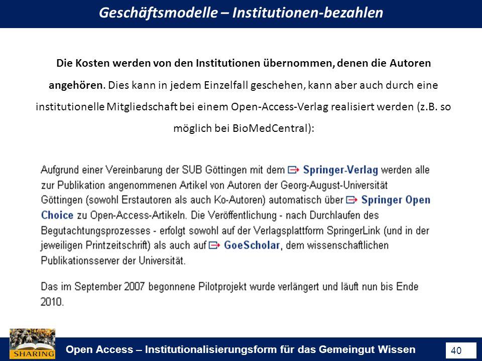 Open Access – Institutionalisierungsform für das Gemeingut Wissen 40 Die Kosten werden von den Institutionen übernommen, denen die Autoren angehören.