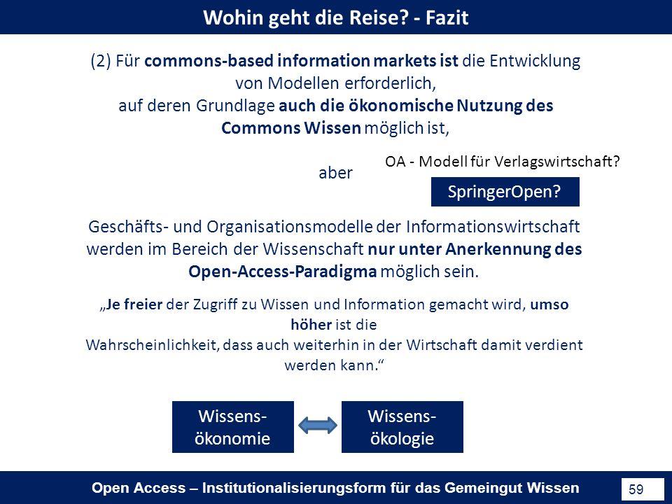 Open Access – Institutionalisierungsform für das Gemeingut Wissen 59 Wohin geht die Reise.