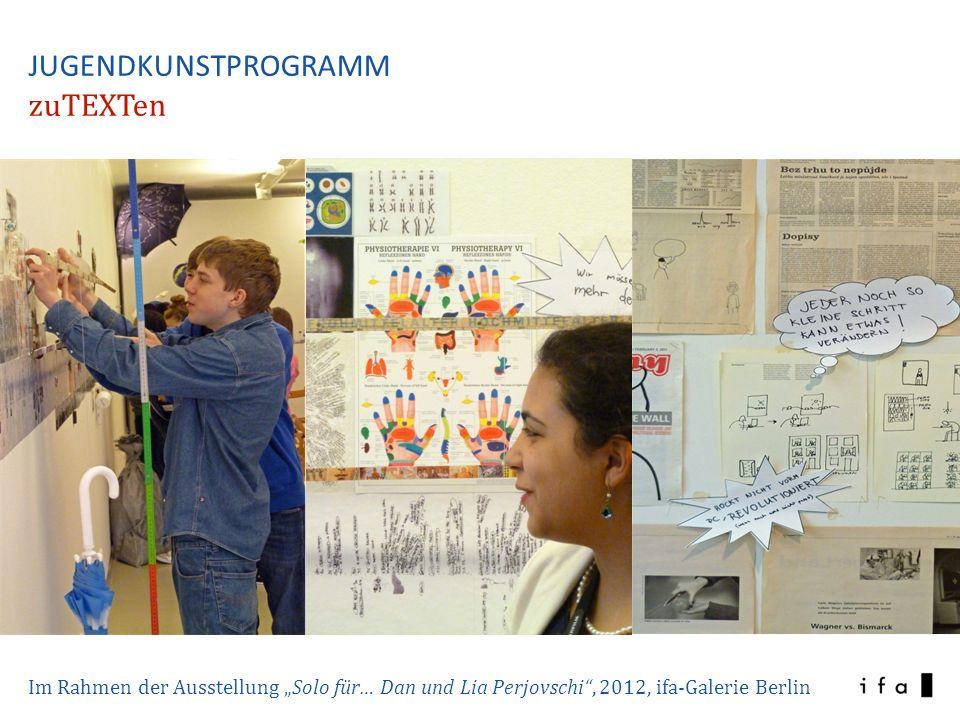 Im Rahmen der Ausstellung Solo für… Dan und Lia Perjovschi, 2012, ifa-Galerie Berlin JUGENDKUNSTPROGRAMM zuTEXTen