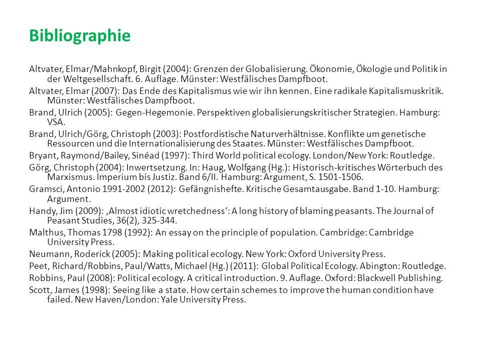 Bibliographie Altvater, Elmar/Mahnkopf, Birgit (2004): Grenzen der Globalisierung. Ökonomie, Ökologie und Politik in der Weltgesellschaft. 6. Auflage.