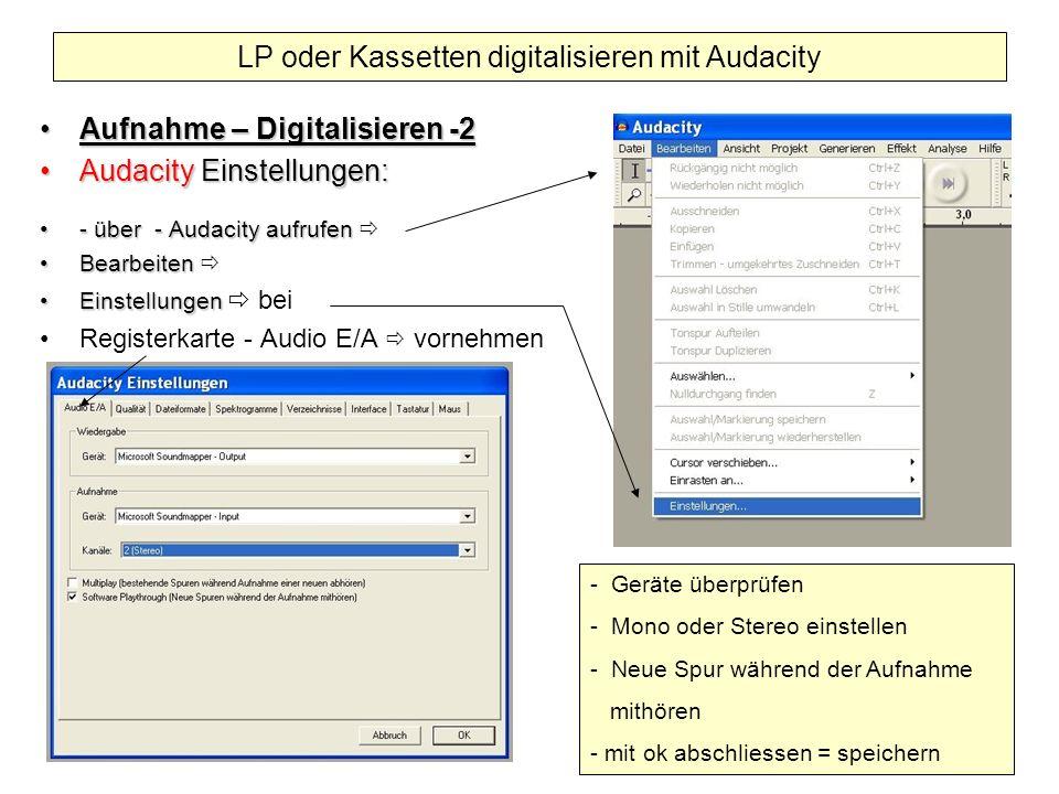 Aufnahme – Digitalisieren -2Aufnahme – Digitalisieren -2 Audacity Einstellungen:Audacity Einstellungen: - über - Audacity aufrufen- über - Audacity au