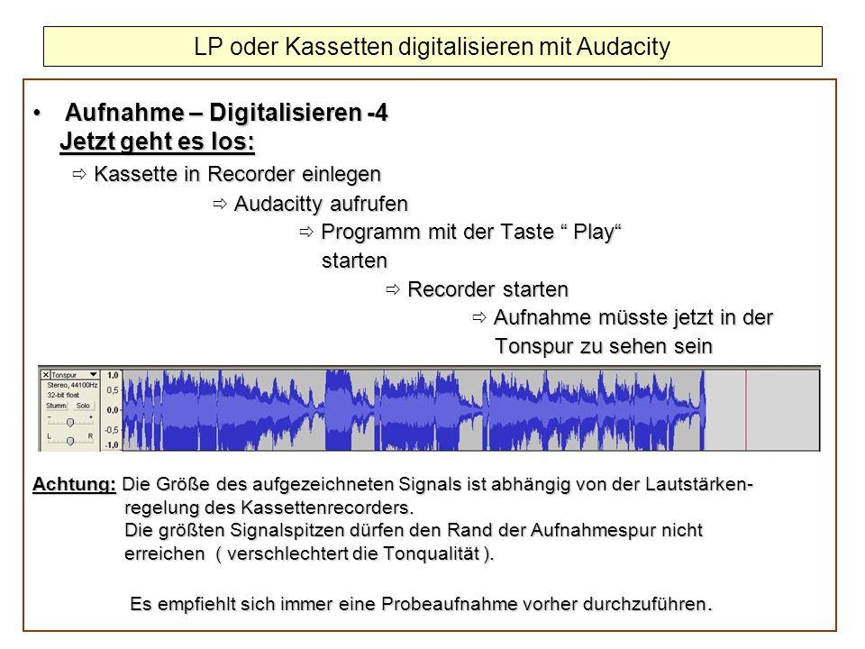 Aufnahme – Digitalisieren -4Aufnahme – Digitalisieren -4 Jetzt geht es los: Jetzt geht es los: Kassette in Recorder einlegen Kassette in Recorder einl