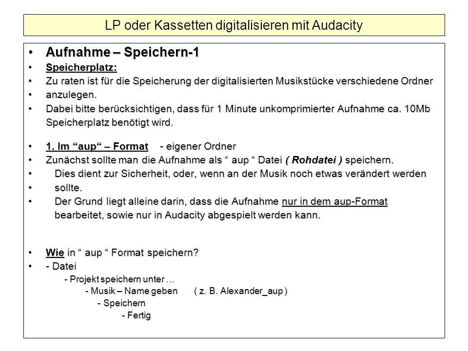 Aufnahme – Speichern-1Aufnahme – Speichern-1 Speicherplatz:Speicherplatz: Zu raten ist für die Speicherung der digitalisierten Musikstücke verschieden