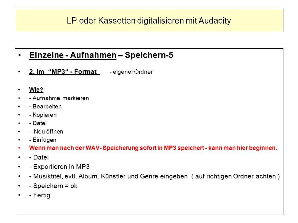 Einzelne - Aufnahmen – Speichern-5Einzelne - Aufnahmen – Speichern-5 2. Im MP3 - Format - eigener Ordner2. Im MP3 - Format - eigener Ordner Wie?Wie? -