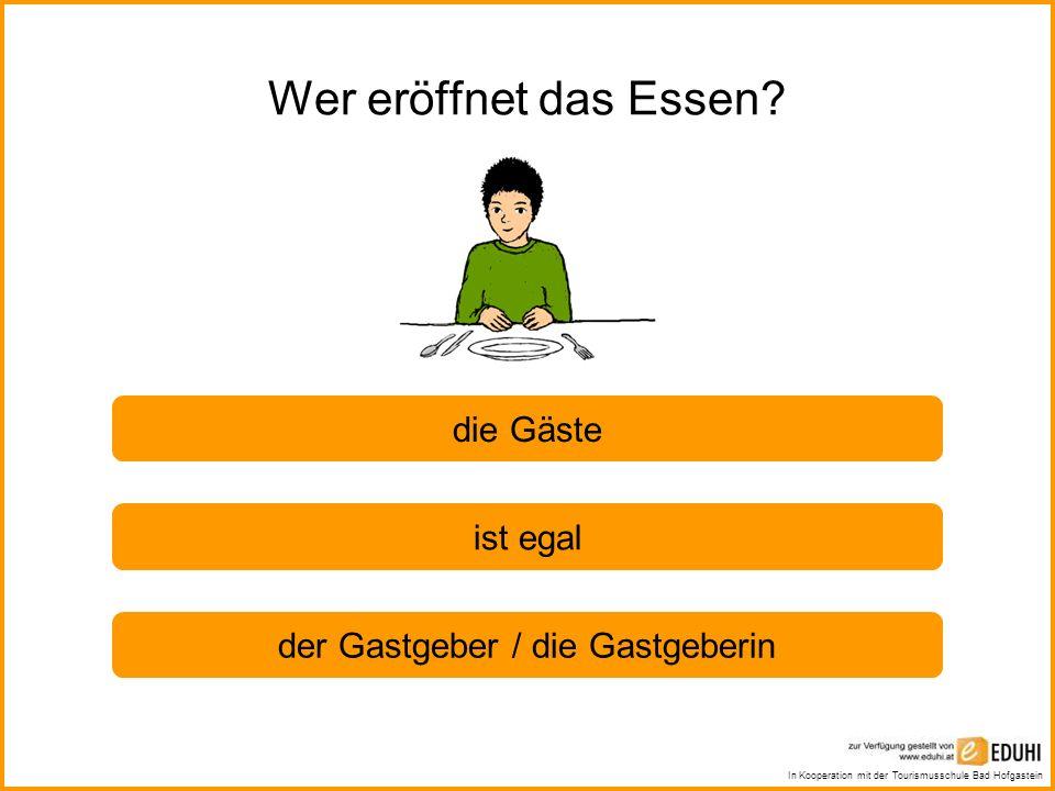 In Kooperation mit der Tourismusschule Bad Hofgastein Welche Aussage ist richtig.