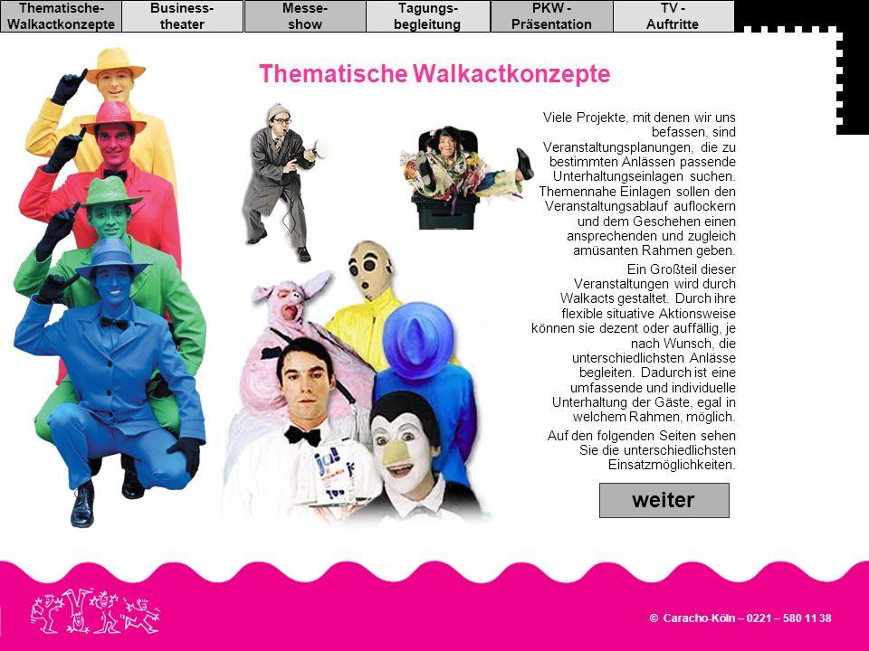 © Caracho-Köln – 0221 – 580 11 38 TV - Auftritte PKW - Präsentation Tagungs- begleitung Messe- show Business- theater Thematische- Walkactkonzepte 50 Jahre VW- 2008Das Werk in Kassel-Baunatal hat einen Grund zu feiern, aber nicht ohne die Smarties & Dummies.