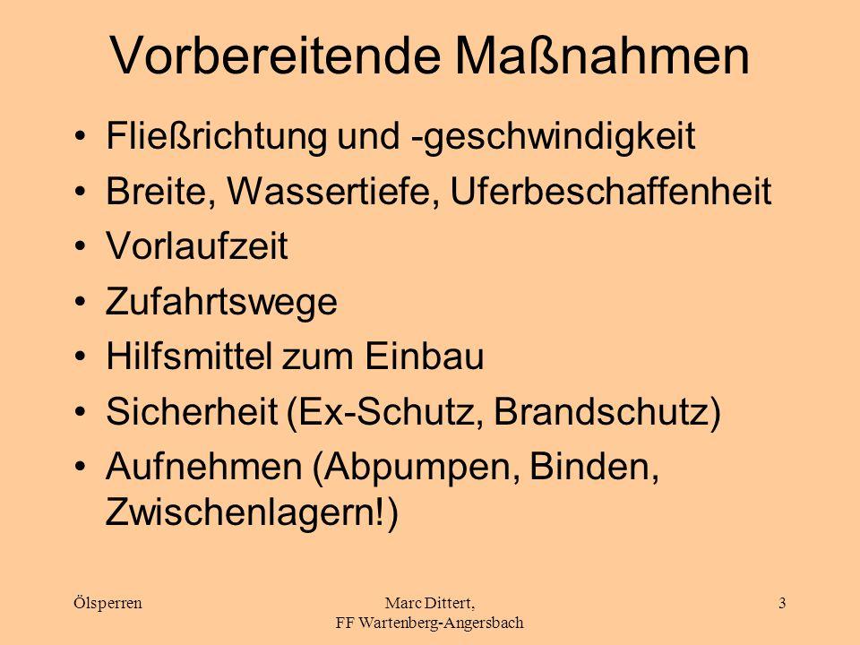 ÖlsperrenMarc Dittert, FF Wartenberg-Angersbach 2 Gliederung Vorbereitenden Maßnahmen Einsatzgrundsätze Behelfs-Ölsperren