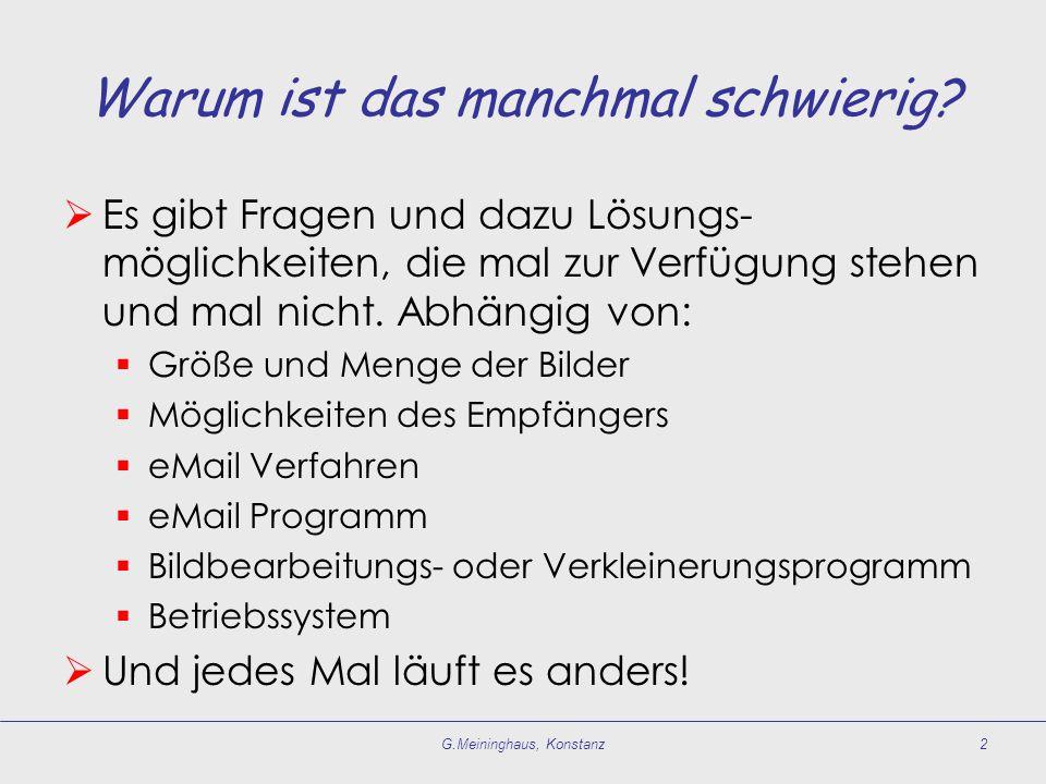 G.Meininghaus, Konstanz2 Warum ist das manchmal schwierig.