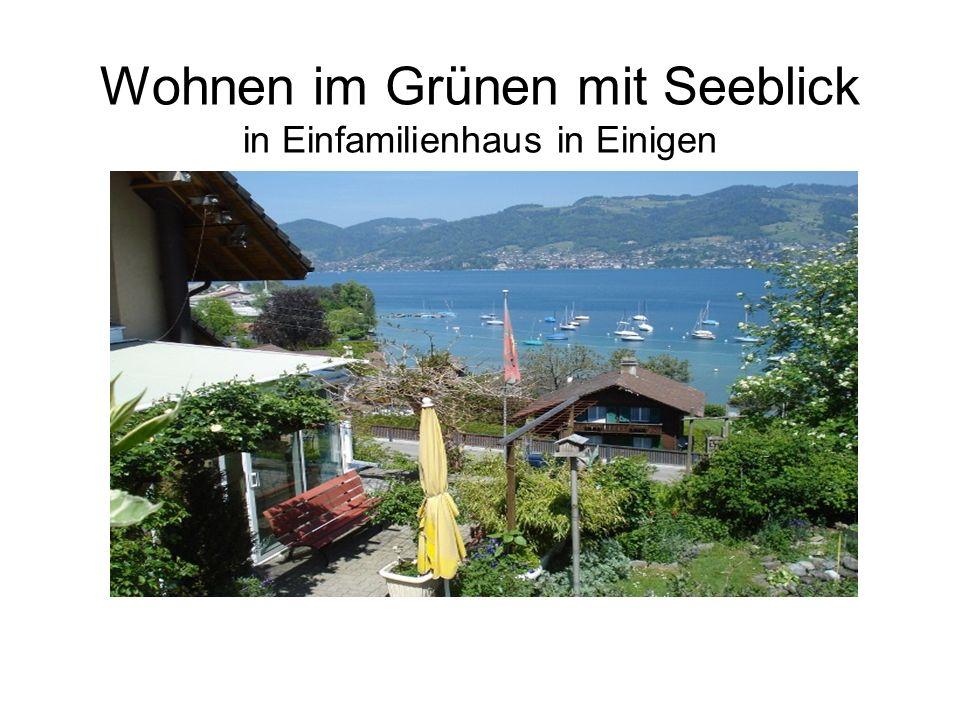 Wohnen im Grünen mit Seeblick in Einfamilienhaus in Einigen