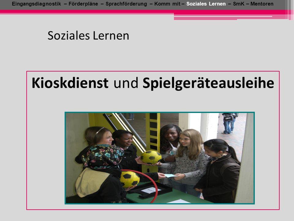 Soziales Lernen Eingangsdiagnostik – Förderpläne – Sprachförderung – Komm mit – Soziales Lernen – SmK – Mentoren Kioskdienst und Spielgeräteausleihe
