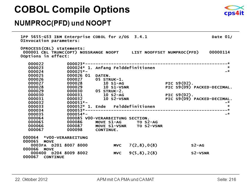 COBOL Compile Options NUMPROC(PFD) und NOOPT 22. Oktober 2012Seite: 216APM mit CA PMA und CA MAT