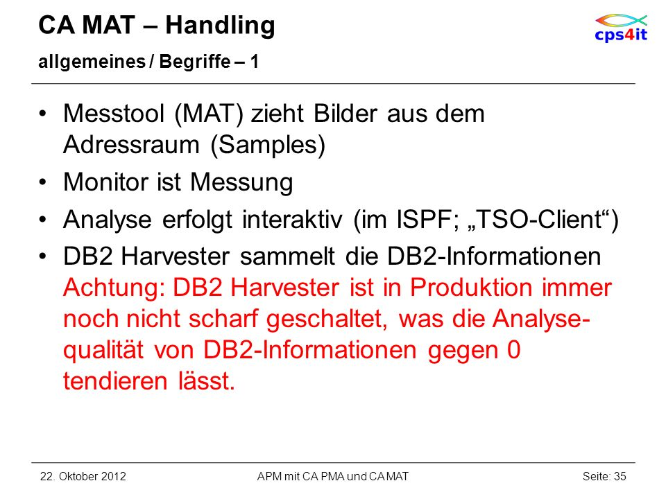 CA MAT – Handling allgemeines / Begriffe – 1 Messtool (MAT) zieht Bilder aus dem Adressraum (Samples) Monitor ist Messung Analyse erfolgt interaktiv (
