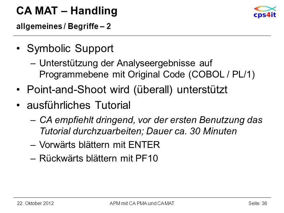 CA MAT – Handling allgemeines / Begriffe – 2 Symbolic Support –Unterstützung der Analyseergebnisse auf Programmebene mit Original Code (COBOL / PL/1)