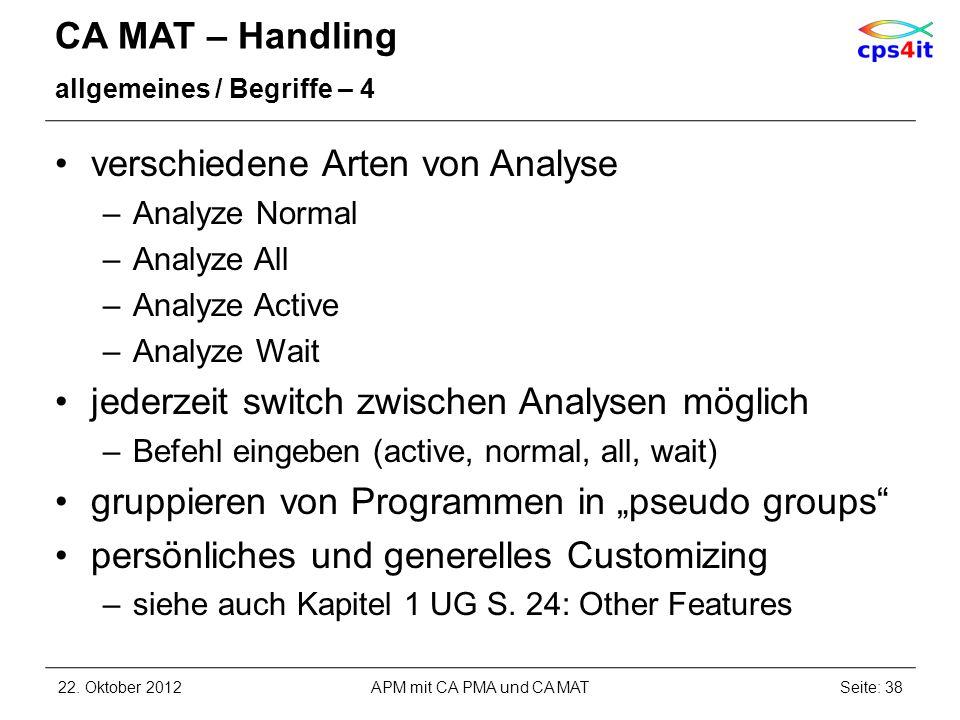 CA MAT – Handling allgemeines / Begriffe – 4 verschiedene Arten von Analyse –Analyze Normal –Analyze All –Analyze Active –Analyze Wait jederzeit switc